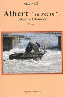 Albert le serin, flotteur à Clamecy - MarieGil