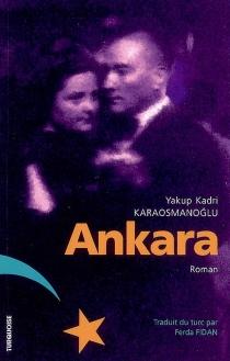 Ankara - Yakup KadriKaraosmanoglu