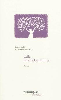 Leïla, fille de Gomorrhe - Yakup KadriKaraosmanoglu