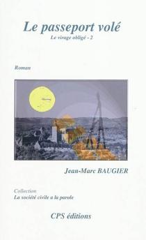 Le virage obligé - Jean-MarcBaugier
