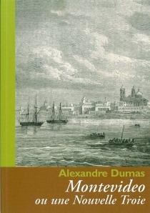 Montevideo ou Une nouvelle Troie - AlexandreDumas