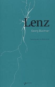 Lenz  Suivi de Fantaisie reproductive : étude sur les sources de Lenz  Herr L. : notes de J.-F. Oberlin sur J.M.R. Lenz -