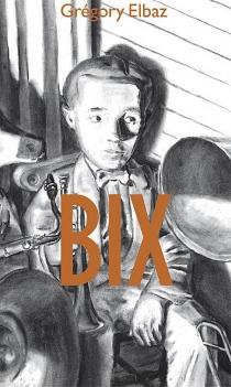 Bix - GrégoryElbaz