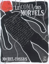 Le coma des mortels - MichelCossais