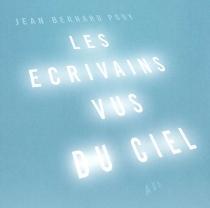Les écrivains vus du ciel - Jean-BernardPouy