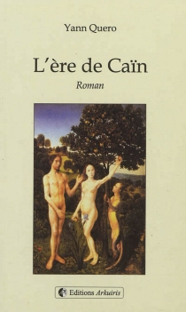 L'ère de Caïn - YannQuero