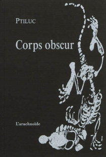 Corps obscur - Ptiluc