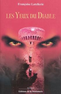 Les yeux du diable - FrançoiseLatellerie