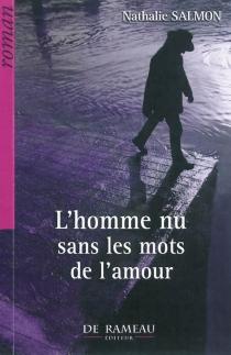 L'homme nu sans les mots de l'amour - NathalieSalmon