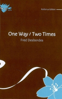 One way, two times - Fred Desbordes