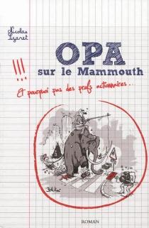 OPA sur le mammouth - NicolasSizaret