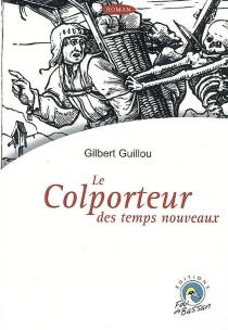 Le colporteur des temps nouveaux - GilbertGuillou