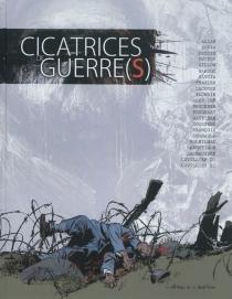 Cicatrices de guerre(s) -