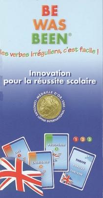 Be, was, been : les verbes irréguliers c'est facile ! -