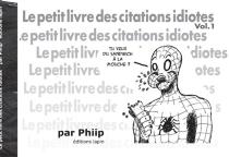 Le petit livre des citations idiotes - Phiip