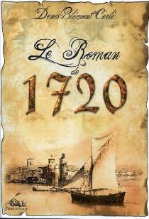 Le roman de 1720 - DenisBlemont Cerli