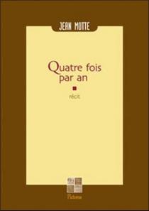 Quatre fois par an - JeanMotte