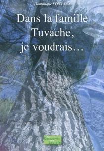 Dans la famille Tuvache, je voudrais... - DominiqueFontana