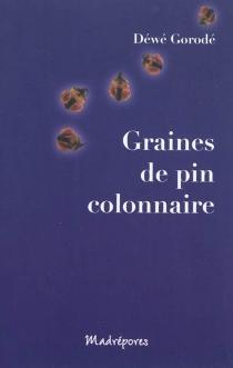 Graines de pin colonnaire - DéwéGorodé