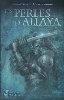 Les perles d'Allaya - GabrielFéraud