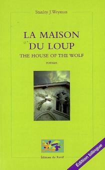 La maison du Loup| The house of the wolf - Stanley JohnWeyman