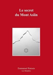 Le secret du mont Asiin - EmmanuelRatouis