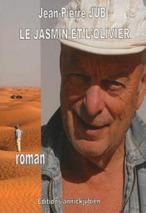 Le jasmin et l'olivier - Jean-PierreJub