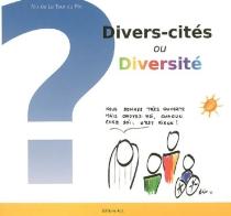 Divers-cités ou diversité - Alix deLa Tour du Pin