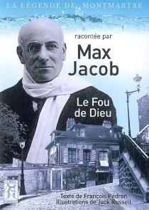 Max Jacob, le fou de Dieu - FrançoisPédron