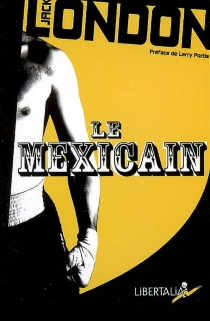 Le Mexicain - Jack London
