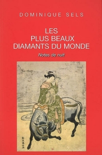 Les plus beaux diamants du monde : notes de nuit - Dominique Sels