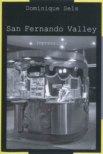San Fernando Valley : impressions - Dominique Sels