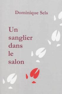 Un sanglier dans le salon - DominiqueSels