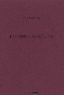 La poésie à voix haute - YvesBonnefoy
