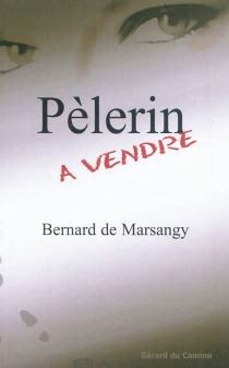Pèlerin à vendre - Bernard deMarsangy