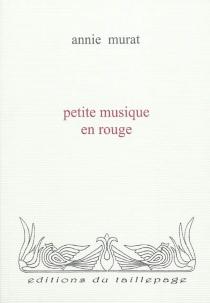 Petite musique en rouge - AnnieMurat
