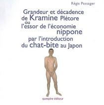 Grandeur et décadence de Kramine Plétore ou L'essor de l'économie nippone par l'introduction du chat-bite au Japon - RégisPassager