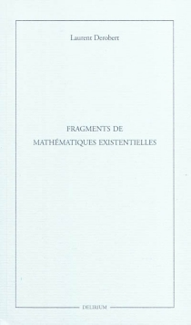 Fragments de mathématiques existentielles - LaurentDerobert