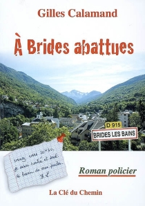 A brides abattues - Gilles Calamand