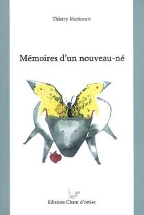 Mémoires d'un nouveau-né - ThierryMaricourt