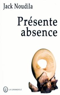 Présente absence - JackNoudila