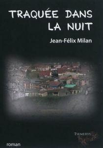 Traquée dans la nuit - Jean-FélixMilan