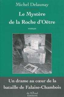 Le mystère de la roche d'Oëtre - MichelDelaunay