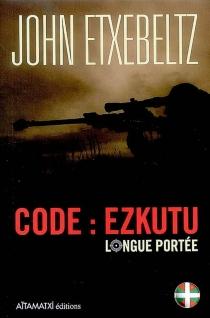 Code Ezkutu : longue portée - JohnEtxebeltz