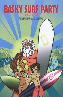 Basky surf party : le roman graphic - Patxy Kennedy