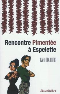 Rencontre pimentée à Espelette - CarlotaOtegi