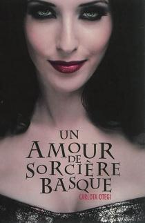 Un amour de sorcière basque - CarlotaOtegi