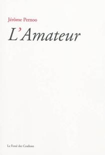 L'amateur - JérômePernoo