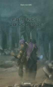 Farence : la légende - DarioAlcide