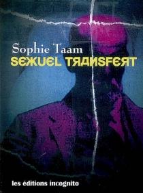 Sexuel transfert : histoire pour adultes - SophieTaam
